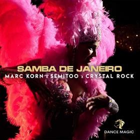 MARC KORN, SEMITOO, CRYSTAL ROCK - SAMBA DE JANEIRO